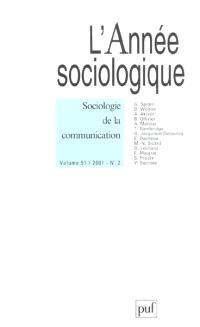 Année sociologique (L'). n° 2 (2001), Sociologie de la communication