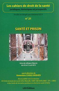 Cahiers de droit de la santé (Les). n° 21, Santé et prison : actes du colloque d'Ajaccio des 20 et 21 avril 2015