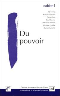 Cahiers du Centre Marcel Granet. n° 1, Du pouvoir
