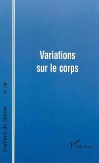 Cahiers du genre. n° 29, Variations sur le corps