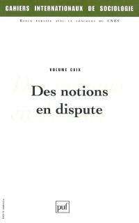 Cahiers internationaux de sociologie. n° 119, Des notions en dispute