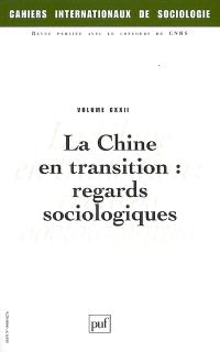 Cahiers internationaux de sociologie. n° 122, La Chine en transition : regards sociologiques