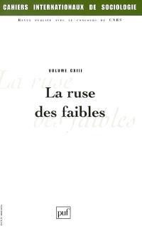 Cahiers internationaux de sociologie. n° 113, La ruse des faibles