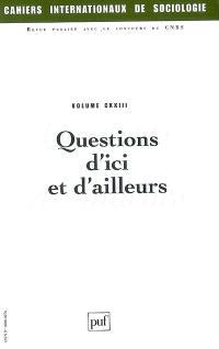 Cahiers internationaux de sociologie. n° 123, Questions d'ici et d'ailleurs