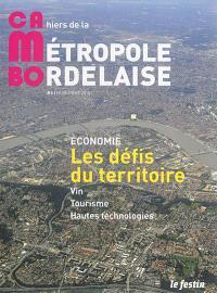 CaMBo : cahiers de la métropole bordelaise. n° 8, Economie : les défis du territoire