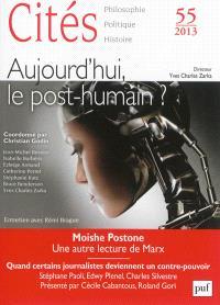Cités. n° 55, Aujourd'hui, le post-humain ?