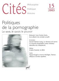 Cités. n° 15, Politiques de la pornographie : le sexe, le savoir, le pouvoir
