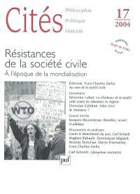 Cités. n° 17, Résistances de la société civile : à l'époque de la mondialisation