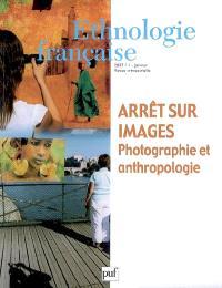 Ethnologie française. n° 1 (2007), Arrêt sur images : photographie et anthropologie