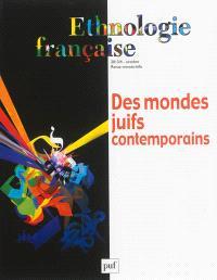Ethnologie française. n° 4 (2013), Des mondes juifs contemporains