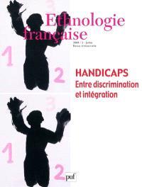 Ethnologie française. n° 3 (2009), Handicaps : entre discrimination et intégration