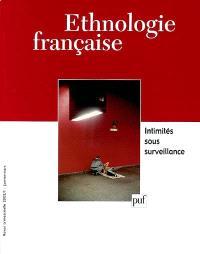 Ethnologie française. n° 1 (2002), Intimités sous surveillance