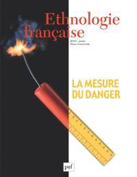 Ethnologie française. n° 1 (2015), La mesure du danger