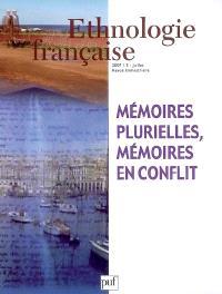 Ethnologie française. n° 3 (2007), Mémoires plurielles, mémoires en conflit