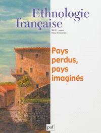 Ethnologie française. n° 1 (2013), Pays perdus, pays imaginés