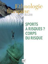 Ethnologie française. n° 4 (2006), Sports à risques ? Corps du risque