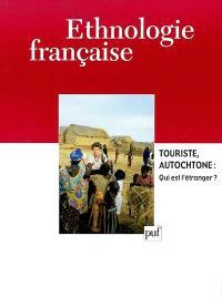 Ethnologie française. n° 3 (2002), Touristes, autochtones : qui est l'étranger ?