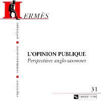 Hermès. n° 31, L'opinion publique : perspectives anglo-saxonnes
