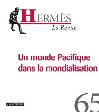 Hermès. n° 65, Le monde Pacifique dans la mondialisation