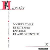 Hermès. n° 55, Société civile et Internet en Chine et Asie orientale