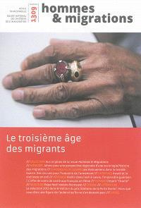 Hommes & migrations. n° 1309, Le troisième âge des migrants