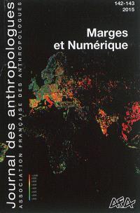 Journal des anthropologues. n° 142-143, Marges et numérique