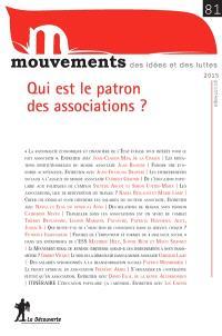 Mouvements. n° 81, Qui est le patron des associations ?