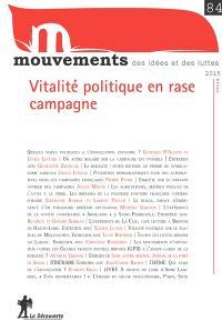 Mouvements. n° 84, Vitalité politique en rase campagne