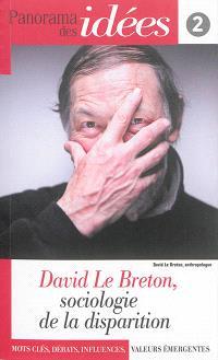 Panorama des idées. n° 2, David Le Breton, sociologie de la disparition