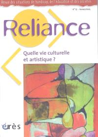 Reliance. n° 17, Quelle vie culturelle et artistique ?