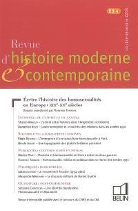 Revue d'histoire moderne et contemporaine. n° 53-4, Ecrire l'histoire des homosexualités en Europe : XIXe-XXe siècles