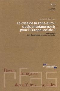Revue française des affaires sociales. n° 3 (2015), La crise de la zone euro : quels enseignements pour l'Europe sociale ?