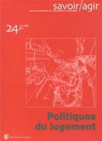 Savoir, agir. n° 24, Politiques du logement