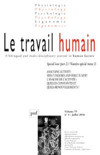Travail humain (Le). n° 3 (2016), Analysing activity : what endures and what is new ? : special issue, part 2 = L'analyse de l'activité : quelles constantes et quels renouvellements ? : numéro spécial, tome 2