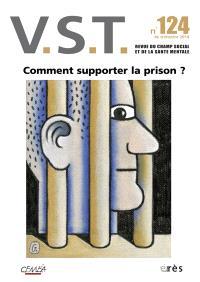 VST. n° 124, Comment supporter la prison ?