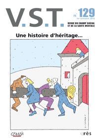 VST. n° 129, Une histoire d'héritage...