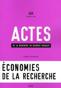 Actes de la recherche en sciences sociales. n° 164, Economies de la recherche