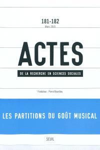 Actes de la recherche en sciences sociales. n° 181-182, Les partitions du goût musical