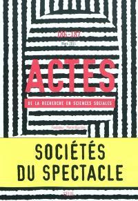 Actes de la recherche en sciences sociales. n° 186-187, Sociétés du spectacle