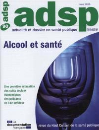 ADSP, actualité et dossier en santé publique. n° 90, Alcool et santé