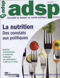 ADSP, actualité et dossier en santé publique. n° 87, La nutrition : des constats aux politiques