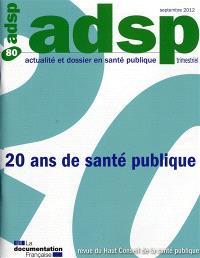 ADSP, actualité et dossier en santé publique. n° 80, Les 20 ans d'ADSP