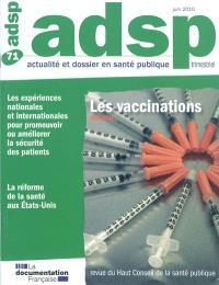 ADSP, actualité et dossier en santé publique. n° 71, Les vaccinations
