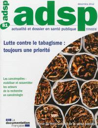 ADSP, actualité et dossier en santé publique. n° 81, Lutte contre le tabagisme : toujours une priorité