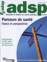 ADSP, actualité et dossier en santé publique. n° 88, Parcours de santé : enjeux et perspectives