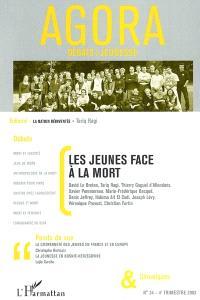 Agora débats jeunesse. n° 34, Les jeunes face à la mort