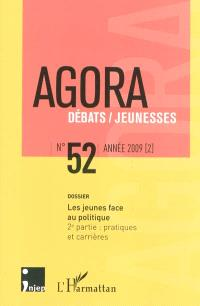 Agora débats jeunesse. n° 52, Les jeunes face au politique : 2e partie : pratiques et carrières