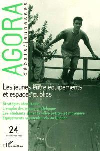 Agora débats jeunesse. n° 24, Les jeunes, entre équipements et espaces publics