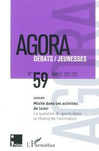 Agora débats jeunesse. n° 59, Mixité dans les activités de loisir : la question du genre dans le champ de l'animation