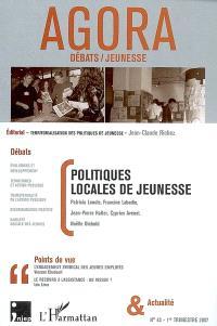 Agora débats jeunesse. n° 43, Politiques locales de jeunesse